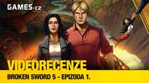 Broken Sword 5: The Serpent's Curse - videorecenze 1. epizody