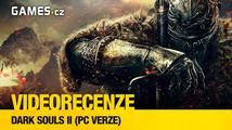 Dark Souls II - videorecenze PC verze