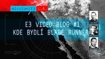 E3 video blog #1: Tam kde bydlí Blade Runner