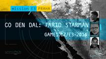 E3 2014: Co den dal s Faridem Starmanem
