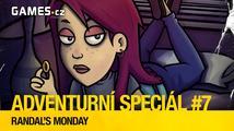 Adventurní speciál #7: Randal's Monday