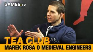 Tea Club #12: Marek Rosa o Medieval Engineers