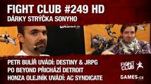 Fight Club #249 HD: Dárky strýčka Sonyho