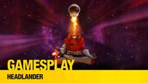 GamesPlay: hrajeme Headlander