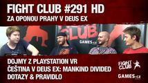 Fight Club # 291 HD: Za oponou Prahy v Deus Ex