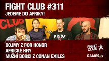 Fight Club #311: Jedeme do Afriky!