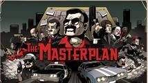 The Masterplan bude devadesátková hra ze sedmdesátek o velkém podfuku
