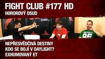 Fight Club #177 HD: Hororový osud