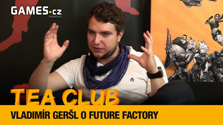 Tea Club #5: Vláďa Geršl o Future Factory