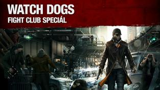 Fight Club SPECIÁL: Watch Dogs