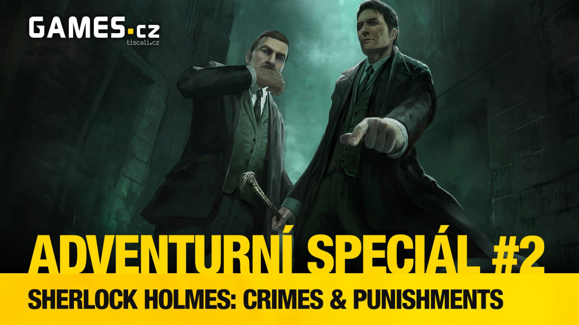 Adventurní speciál #2 - Sherlock Holmes: Crimes & Punishments