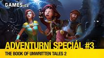 Adventurní speciál #3: The Book of Unwritten Tales 2