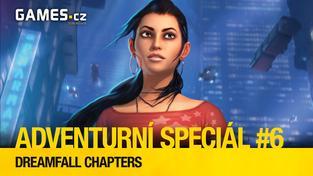 Adventurní speciál #6: Dreamfall Chapters