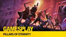 GamesPlay: Pillars of Eternity