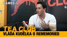 Tea Club #15: Vláďa Kudělka o Rememoried