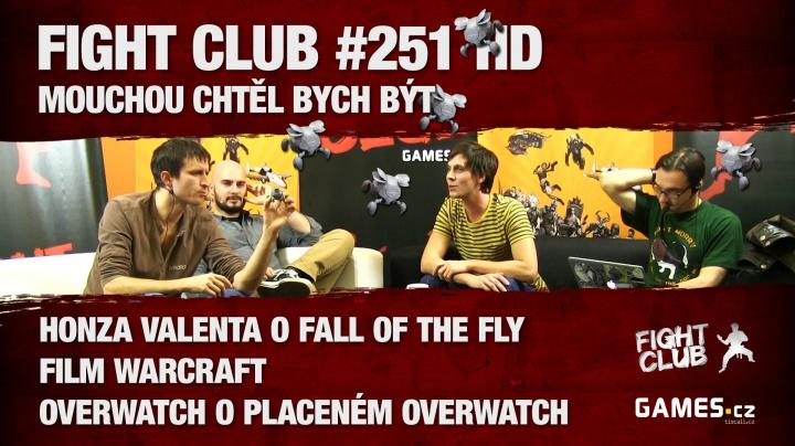 Fight Club #251: Mouchou chtěl bych být
