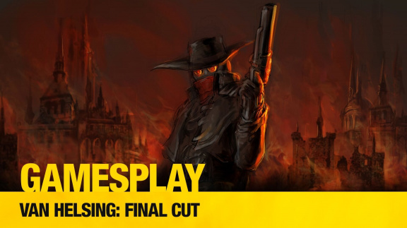 Čtenářský GamesPlay: hrajeme akční RPG Van Helsing: Final Cut