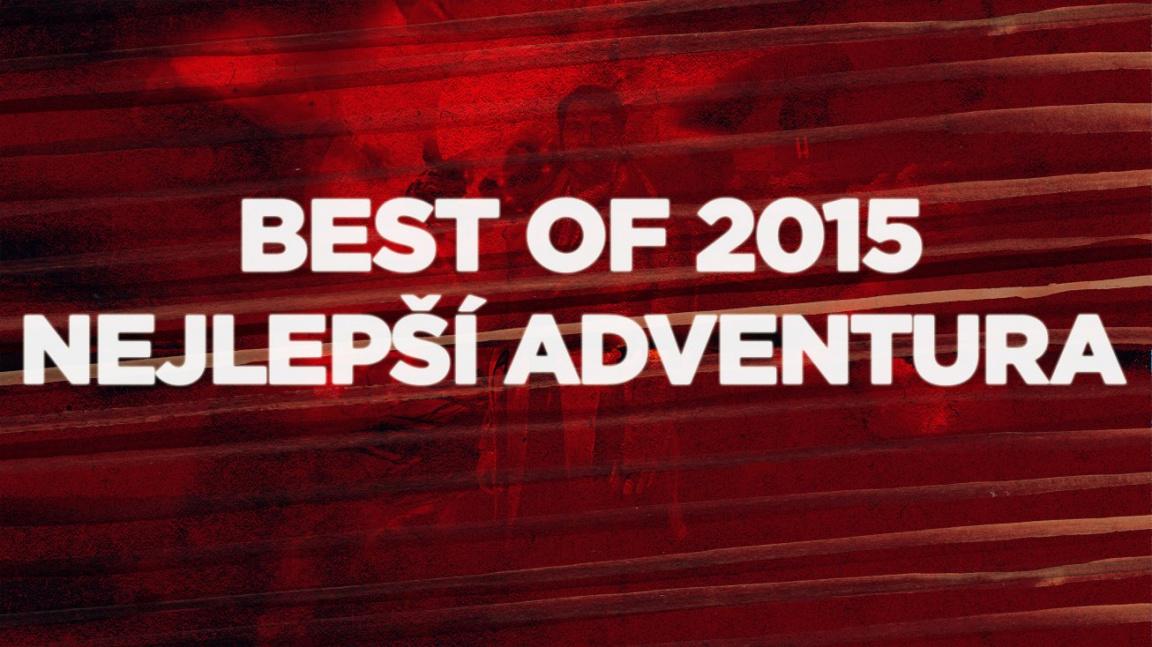Best of 2015: Nejlepší adventura
