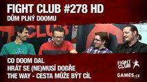 Fight Club #278 HD: Dům plný Doomu