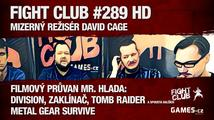 Fight Club #289 HD s Mr. Hladem: Mizerný režisér David Cage