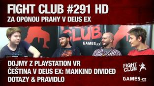 Fight Club #291 HD: Za oponou Prahy v Deus Ex