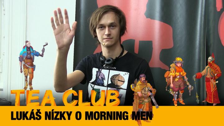 Tea Club #24: Lukáš Nízky o Morning Men