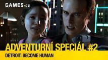 Adventurní speciál #2: Detroit: Become Human