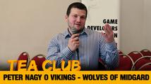 Tea Club #26: Peter Nagy o Vikings: Wolves of Midgard