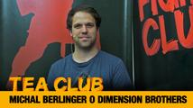 Tea Club #25: Michal Berlinger o Dimension Brothers