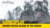 GamesPlay: Shadow Tactics