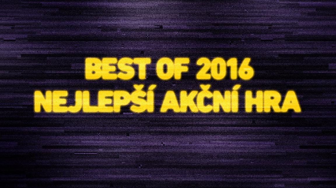 Best of 2016: Nejlepší akční hra