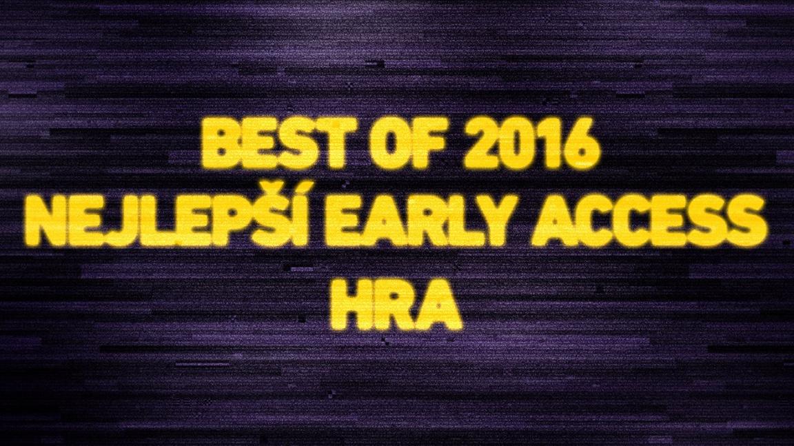 Best of 2016: Nejlepší early access hra
