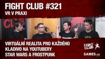 Fight Club #321: VR v praxi