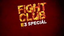 E3 2017: Fight Club Speciál #1