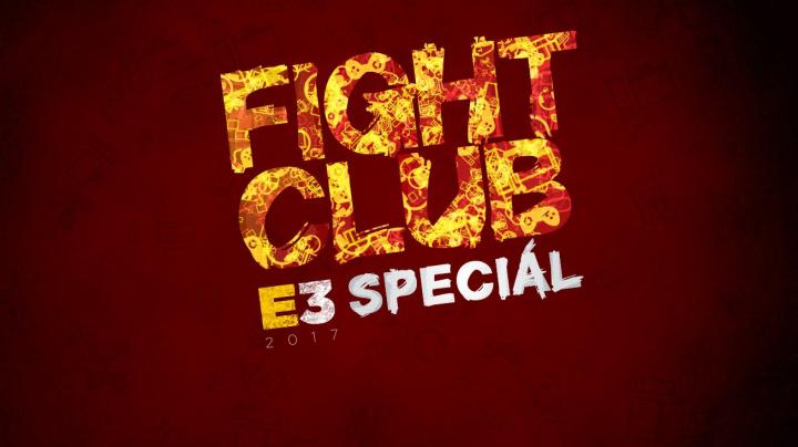 E3 2017: Fight Club Speciál #2