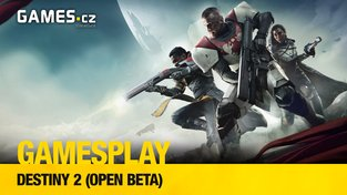 GamesPlay: hrajeme open betu Destiny 2
