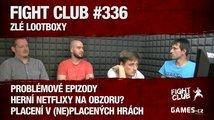 Fight Club #336: Zlé lootboxy