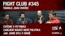 Fight Club #345: Támhle jsou dveře!