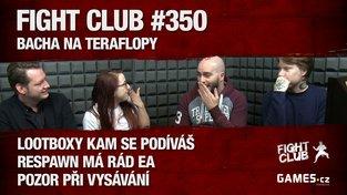 Fight Club #350: Bacha na Teraflopy