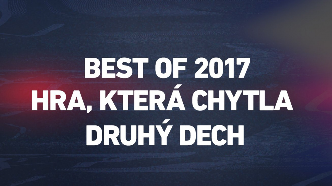 Best of 2017: hra, která letos chytla druhý dech