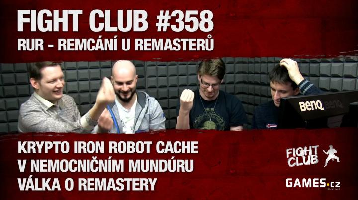 Fight Club #358: RUR - Remcání u remasterů
