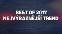 Best of 2017: nejvýraznější trend