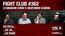 Fight Club #362: O Kingdom Come s Martinem Klímou