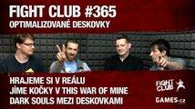 Fight Club #365: Optimalizované deskovky