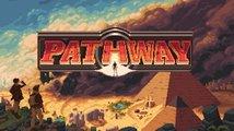 Pathway vás vezme na průzkum tajemných hrobek a chrámů