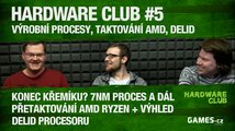 Hardware Club #5: Výrobní procesy, taktování AMD, delid