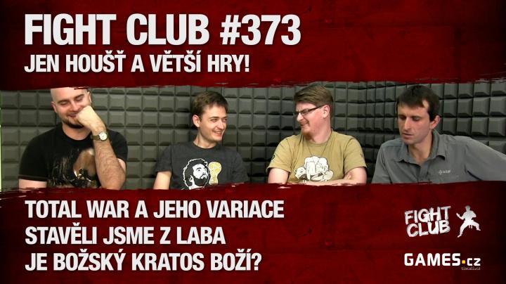 Fight Club #373: Jen houšť a větší hry!
