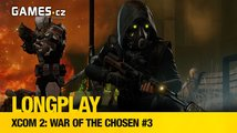 LongPlay - XCOM 2: War of the Chosen #3