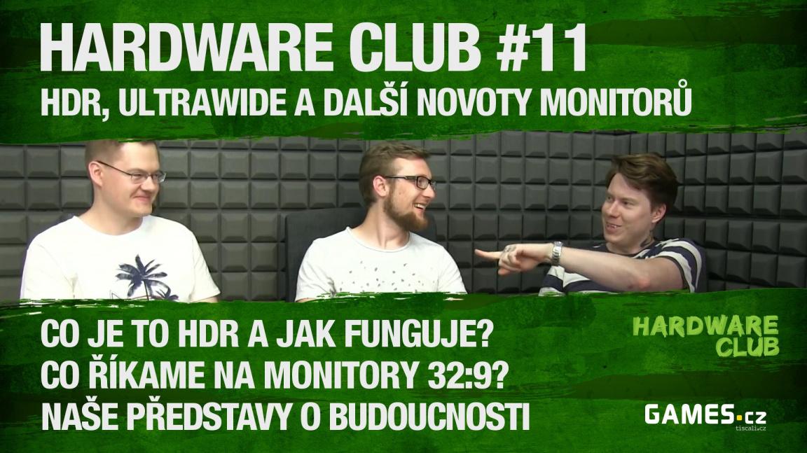 Hardware Club #11: Monitory - HDR, ultrawide a naše prognózy