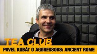 Tea Club #30: Pavel Kubát o Aggressors: Ancient Rome